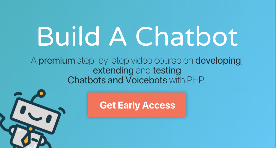 Build A Chatbot - Learn how to build Chatbots and Voicebots